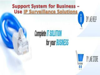 Support System for Business – Use IP Surveillance Solutions