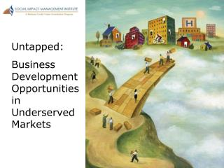 Business Development: Opportunities in Underserved Markets