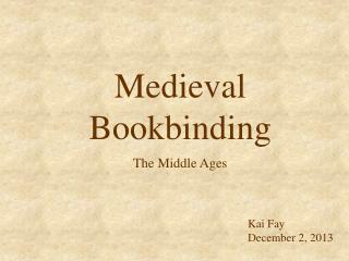 Medieval  Bookbinding The Middle Ages