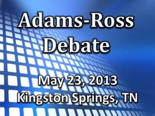 Adams-Ross Debate