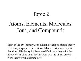 Topic 2 Atoms, Elements, Molecules, Ions, and Compounds