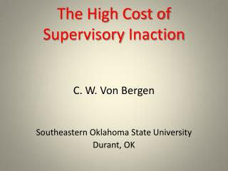 The High Cost of  Supervisory  Inaction