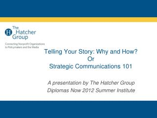 Telling Your Story: Why and How?  Or  Strategic  Communications  101