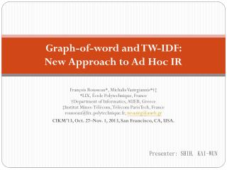 Graph-of-word and TW-IDF:  New Approach to Ad Hoc IR