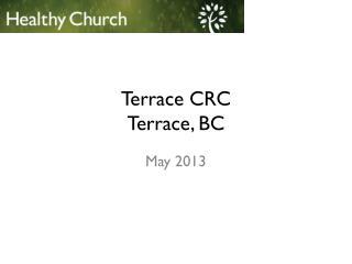 Terrace CRC Terrace, BC