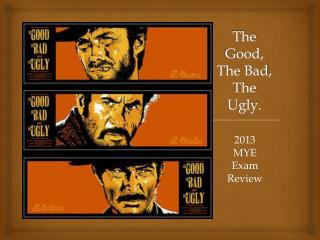 The Good, The Bad, The Ugly.