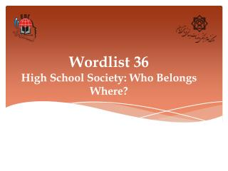 Wordlist 36 High School Society: Who Belongs Where?