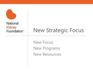 New Strategic Focus