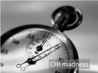 CHI madness