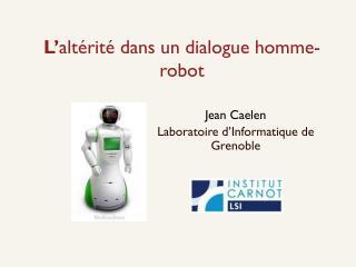 L' altérité  dans un dialogue homme-robot