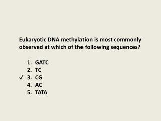 Eukaryotic DNA methylation is most commonly observed at which of the following sequences ?