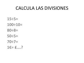 CALCULA LAS DIVISIONES