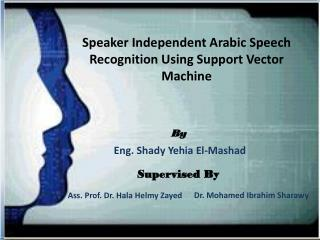 Speaker Independent Arabic Speech Recognition Using Support Vector Machine
