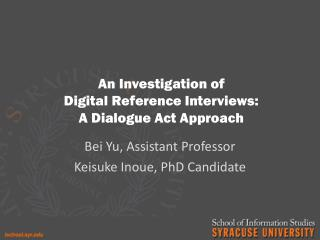 An Investigation of  Digital Reference Interviews:  A Dialogue Act Approach