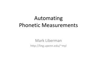 Automating  Phonetic Measurements
