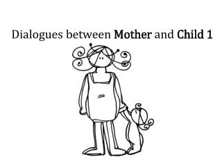 Dialogues  between  Mother  and  Child 1