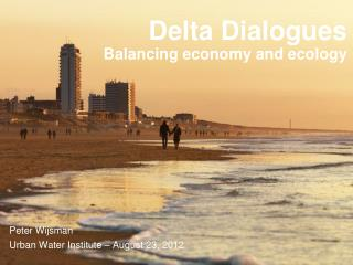 Delta Dialogues Balancing economy and ecology