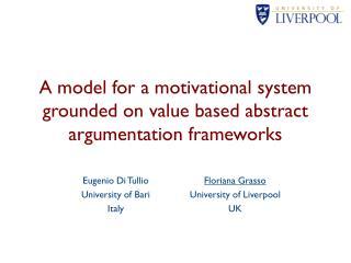 A model for a motivational system grounded on value based abstract argumentation frameworks