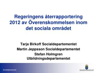 Regeringens återrapportering 2012 av Överenskommelsen inom det sociala området