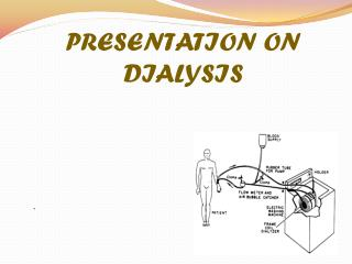 PRESENTATION ON DIALYSIS