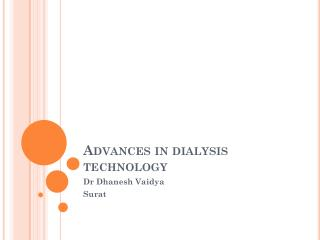 Advances in dialysis technology
