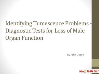 Identifying Tumescence Problems - Diagnostic Tests for Loss