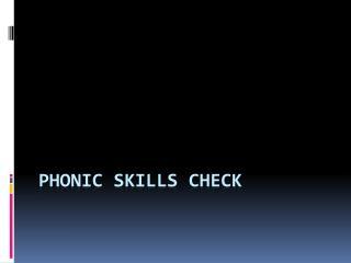 Phonic Skills Check