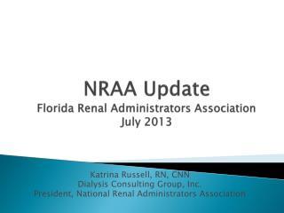 NRAA Update Florida Renal Administrators Association July 2013