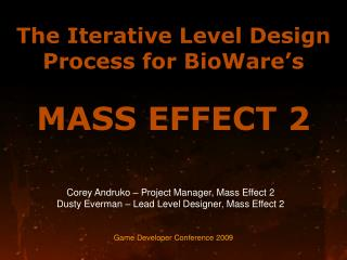 The Iterative Level Design Process for  BioWare's MASS EFFECT 2