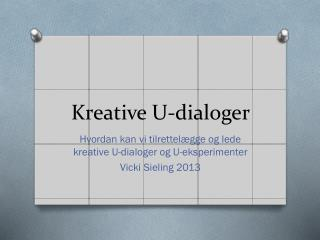 Kreative  U- dialoger