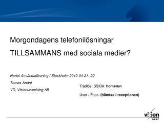 M orgondagens  telefonilösningar TILLSAMMANS med sociala medier?