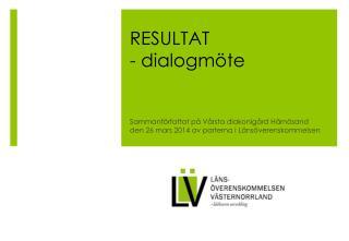 RESULTAT - dialogmöte