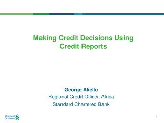 George Akello Regional Credit Officer, Africa Standard Chartered Bank