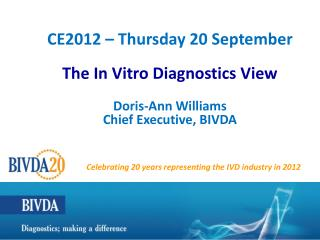 CE2012 � Thursday 20 September  The In Vitro Diagnostics View Doris-Ann Williams