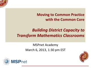 MSPnet Academy March 6, 2013, 1:30 pm EST