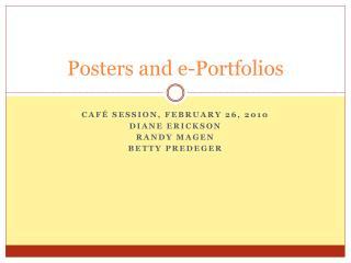 Posters and e-Portfolios