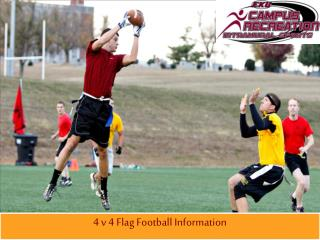 4  v 4  Flag Football  Information