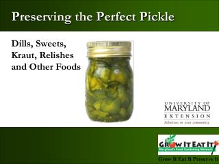 Preserving the Perfect Pickle
