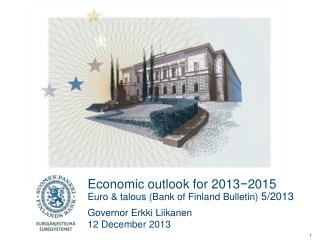 Economic outlook for 2013 − 2015