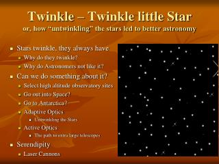 "Twinkle – Twinkle little Star or, how "" untwinkling "" the stars led to better astronomy"