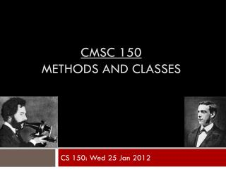 CMSC 150 Methods and Classes