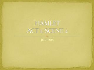 HAMLET ACT 1: SCENE 2