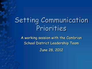 Setting Communication Priorities