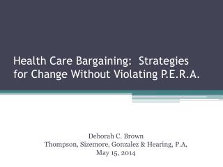 Health Care Bargaining:  Strategies for Change Without Violating P.E.R.A.