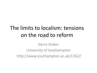 The limits to localism: tensions on the road to reform