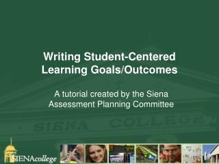 Writing Student-Centered  Learning Goals/Outcomes