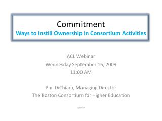 Commitment Ways to Instill Ownership in  Consortium  Activities