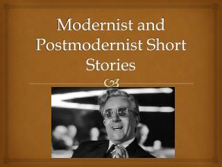 Modernist and Postmodernist Short Stories