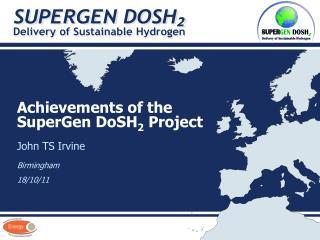 Achievements of the  SuperGen  DoSH 2  Project