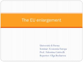 The EU enlargement